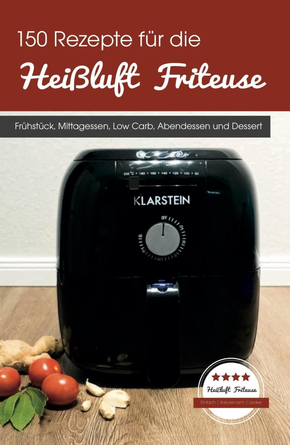 150 Rezepte für die Heißluft Friteuse Rezeptbuch