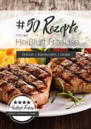 50 Rezepte für die Heißluft Friteuse Rezeptbuch